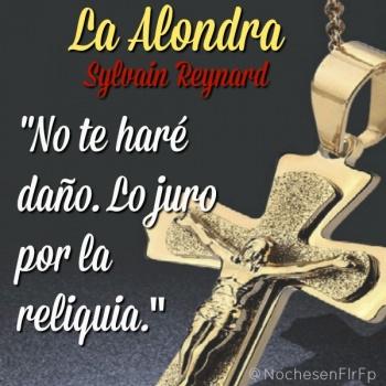 """Ep 35: Capítulo 24 #LaAlondra: """"No te haré daño. Lo juro por la reliquia."""""""