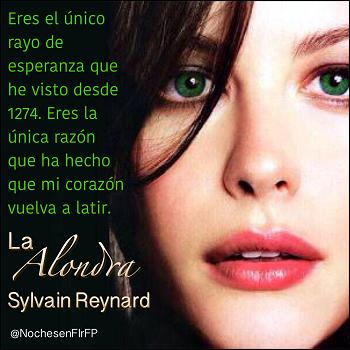"""Ep45: """"Eres el único rayo de esperanza que he visto desde 1274.""""          La Alondra – Sylvain Reynard"""