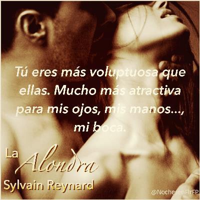 """Ep-59: """"Tú eres … mucho más atractiva…"""" La Alondra de Sylvain Reynard – Cap-44"""
